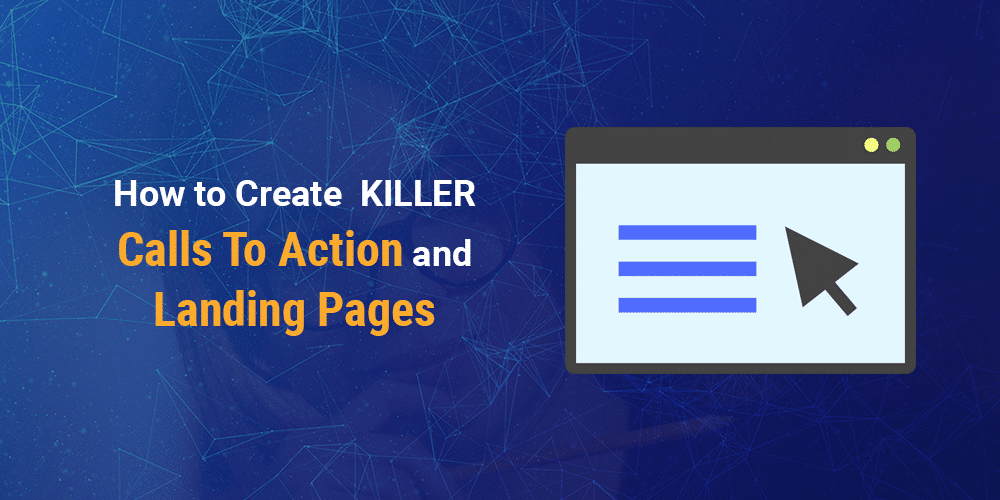 Killer Calls to action and landing pages